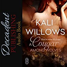 A Cougar Among Wolves: Black Hills Wolves Audiobook by Kali Willows Narrated by  La Petite Mort, Ruby Rivers