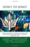 img - for Spirit to Spirit: Poems and Prose Stories and Thoughts From Friends at Holy Spirit Lutheran Kirkland Wa book / textbook / text book