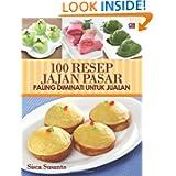 100 Resep Jajan Pasar Paling Diminati untuk Jualan (Indonesian Edition)