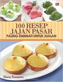 100 Resep Jajan Pasar Paling Diminati untuk Jualan (Indonesian Edition