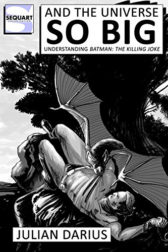 And the Universe so Big: Understanding Batman: The Killing Joke