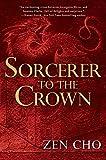 Sorcerer to the Crown: A Sorcerer Royal Novel