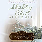 Shabby Chic After All: Shabby Chic Trilogy, Volume 2 | Kirsten Fullmer