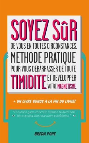 Couverture du livre soyez sûr de vous en toutes circonstances - Methodes pratique pour vous débarrasser de toute TIMIDITE et développer votre Magnétisme