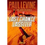 LAST CHANCE LASSITER (Jake Lassiter Legal Thrillers Book 9) ~ Paul Levine