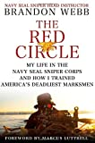 By Brandon Webb - The Red Circle: My Life in the Navy Seal Sniper Corps and How I Trained Americas Deadliest Marksmen (3.11.2012)