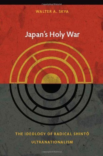 Japan's Holy War: The Ideology of Radical Shinto Ultranationalism (Asia-Pacific: Culture, Politics, and Society) by Walter Skya (2009-04-03)