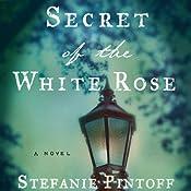 Secret of the White Rose | [Stefanie Pintoff]