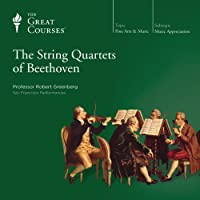 The String Quartets of Beethoven  by  The Great Courses Narrated by Professor Robert Greenberg