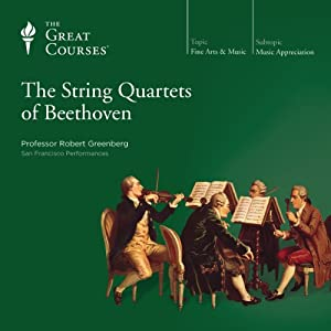 The String Quartets of Beethoven | [The Great Courses]
