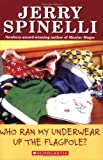 Who Ran My Underwear Up The Flagpole (School Daze Series)