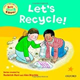 Oxford Reading Tree Read with Biff, Chip, and Kipper: First Experiences: Let's Recycle! (0192735128) by Hunt, Roderick