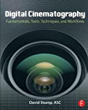 img - for Digital Cinematography: Fundamentals, Tools, Techniques, and Workflows book / textbook / text book