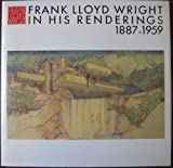 img - for Frank Lloyd Wright in his Renderings, 1887-1959 book / textbook / text book