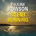 Silent Running: Art Marvik, Book 1 Audiobook by Pauline Rowson Narrated by Peter Noble