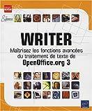 echange, troc Collectif - Writer - Maîtrisez les fonctions avancées du traitement de texte de OpenOffice.org 3