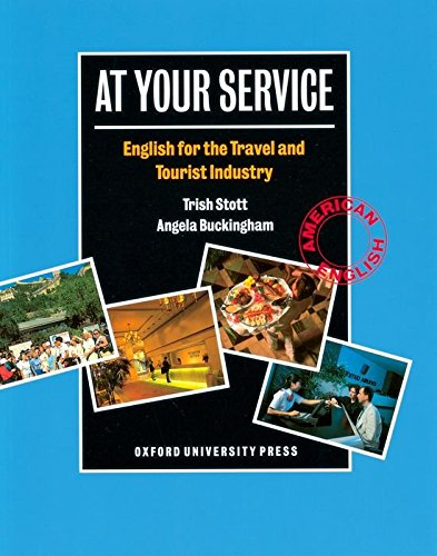 At Your Service: Student's Book: English for the Travel and Tourist Industry