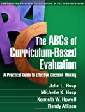 The ABCs of Curriculum-Based Evaluation: A Practical Guide to Effective Decision Making (Guilford Practical Intervention in the Schools)