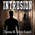 Intrusion Audiobook by Theresa M. Odom-Surgick Narrated by Stephanie Terry