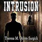 Intrusion | Theresa M. Odom-Surgick