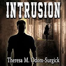 Intrusion (       UNABRIDGED) by Theresa M. Odom-Surgick Narrated by Stephanie Terry