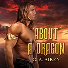 About a Dragon: Dragon Kin Series, Book 2 Audiobook by G. A. Aiken Narrated by Hollie Jackson