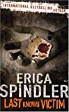 Last Known Victim (0778301621) by Erica Spindler
