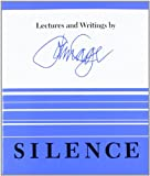 img - for Silence: Lectures and Writings book / textbook / text book