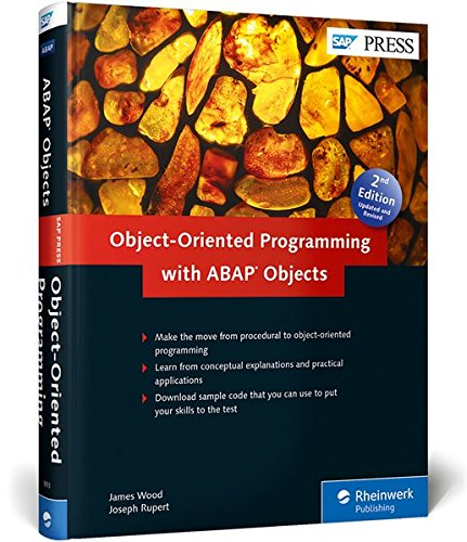 ABAP Objects: ABAP Object-Oriented Programming (OOP) (2nd Edition) (SAP PRESS), by James Wood, Joseph Rupert