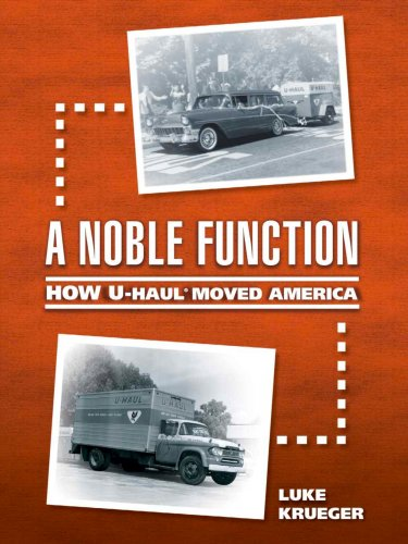 a-noble-function-how-u-haul-moved-america-english-edition