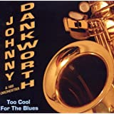 Too Cool For The Bluesby Johnny Dankworth