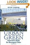 Urban Green: Innovative Parks for Resurgent Cities