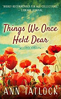 Things We Once Held Dear by Ann Tatlock ebook deal