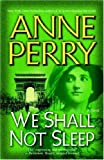 We Shall Not Sleep: A Novel (World War One Novels) (0345456610) by Perry, Anne