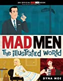 img - for Mad Men: The Illustrated World book / textbook / text book