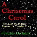 A Christmas Carol: The Unabridged Classic Narrated by Chandler Craig Audiobook by Charles Dickens Narrated by Chandler Craig