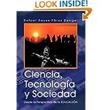 Ciencia, Tecnología y Sociedad (Spanish Edition)