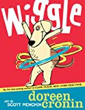Wiggle (Bccb Blue Ribbon Picture Book Awards (Awards)) (0689863756) by Cronin, Doreen