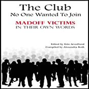 The Club No One Wanted to Join: Madoff Victims in Their Own Words | [Twenty-nine Authors]