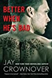 Better When Hes Bad: A Welcome to the Point Novel