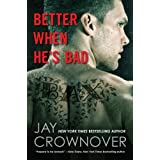 Better When He's Bad: A Welcome to the Point Novel ~ Jay Crownover