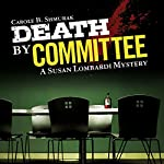 Death by Committee: A Susan Lombardi Mystery, Book 2 (       UNABRIDGED) by Carole B. Shmurak Narrated by Barbara Benjamin-Creel