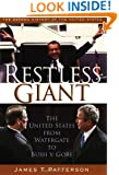 Restless Giant: The United States from Watergate to Bush vs. Gore (Oxford History of the United States, vol. 11)