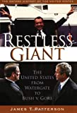 Restless Giant: The United States from Watergate to Bush vs. Gore (Oxford History of the United States, vol. 11) (019512216X) by James T. Patterson