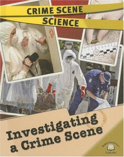 Investigating a Crime Scene (Crime Scene Science)