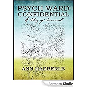 Psych Ward Confidential: A Story of Survival
