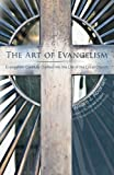 img - for The Art of Evangelism: Evangelism Carefully Crafted into the Life of the Local Church book / textbook / text book