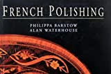 img - for French Polishing by Philippa Barstow (1993-09-03) book / textbook / text book