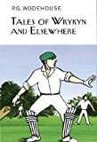 Tales of Wrykyn and Elsewhere (Collectors Wodehouse)