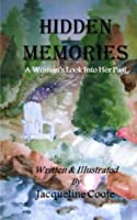 Hidden Memories: A Woman's Look Into Her Past